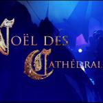 Noel des cathedrales